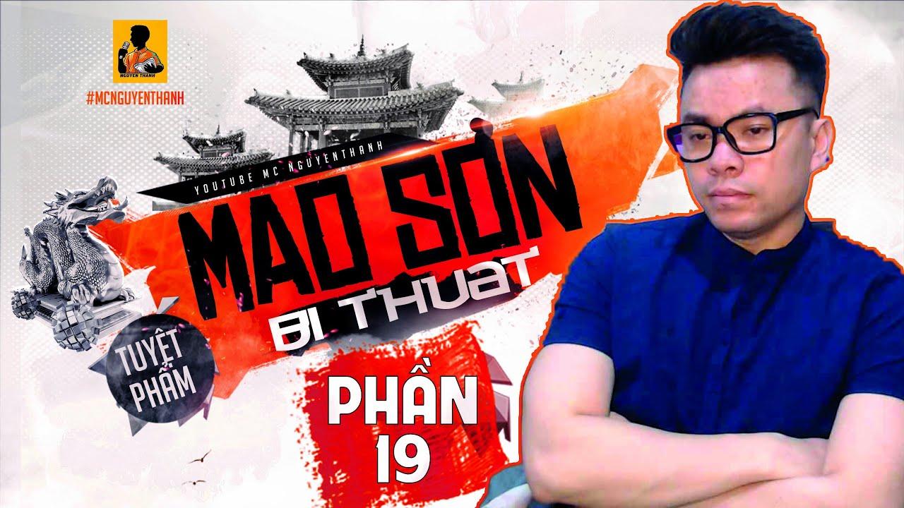MAO SƠN BÍ THUẬT - PHẦN 19 | TRUYỆN TOP ĐẦU VỀ HUYỀN HỌC MAO SƠN | MC Nguyễn Thành