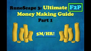 RuneScape 3: Ultimate F2P Money Making Guide | Part 1