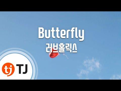 [TJ노래방] Butterfly - 러브홀릭스 (Butterfly - Loveholics) / TJ Karaoke
