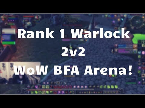 Rank 1 Warlock POV 2v2 Arena (BFA World of Warcraft)