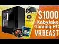 ULTIMATE $1000 Kabylake Gaming PC 2017 [VR BEAST]