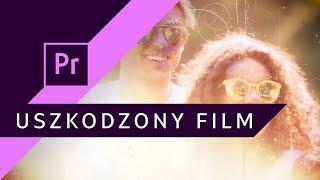 Jak postarzyć i uszkodzić film? Vintage Look ▪ Adobe Premiere #92 | Poradnik ▪ Tutorial