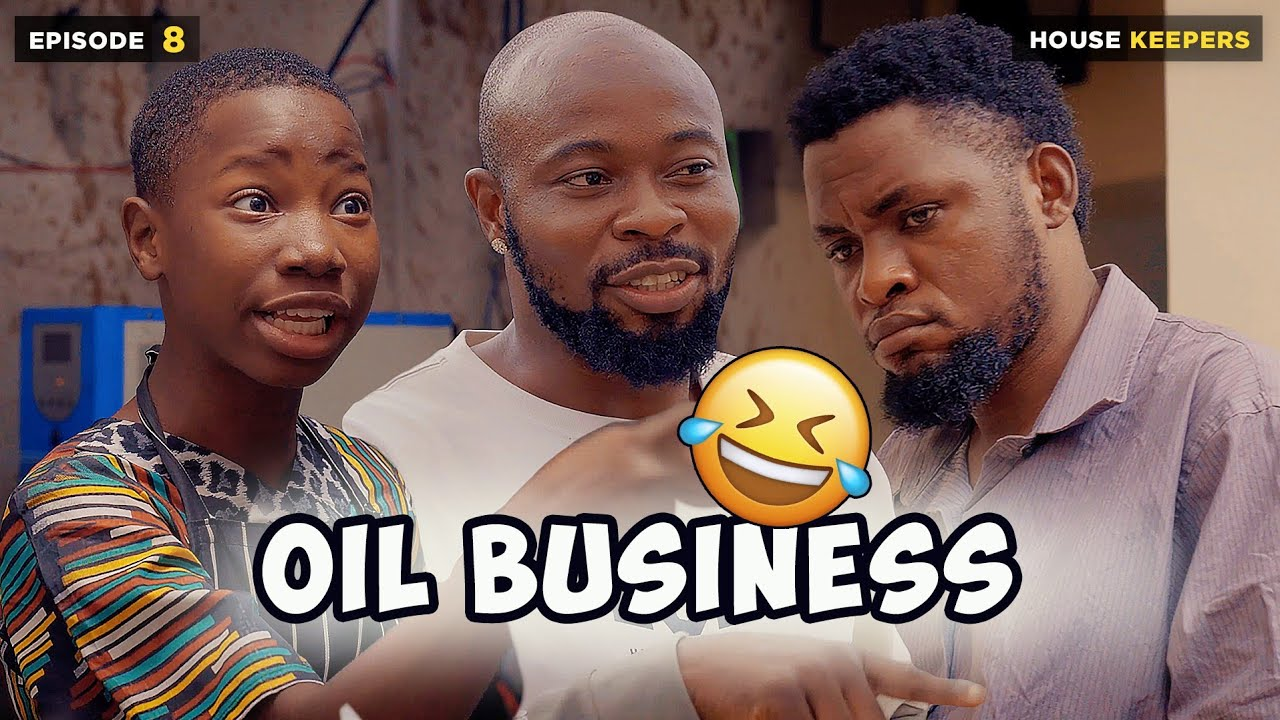 Download OIL BUSINESS - EPISODE 8 | HOUSE KEEPERS SERIES ( MARK ANGEL COMEDY )