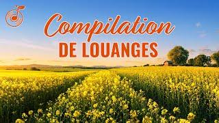 Chant de Louange 2020 Compilation - Musique chrétienne en français