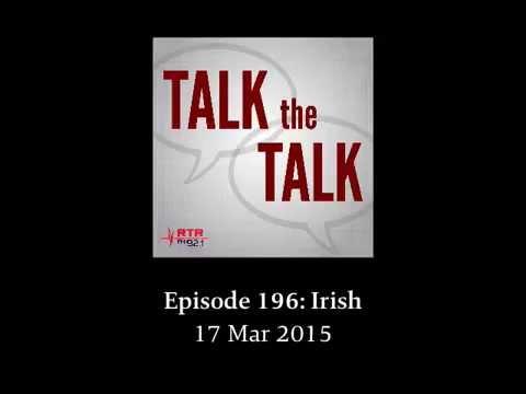 Talk the Talk, Episode 196: Irish