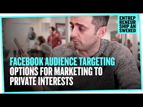 Facebook Audience Targeting Options for Marketing to Private Interests