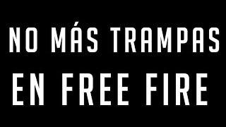 NO MAS TRAMPAS EN FREE FIRE
