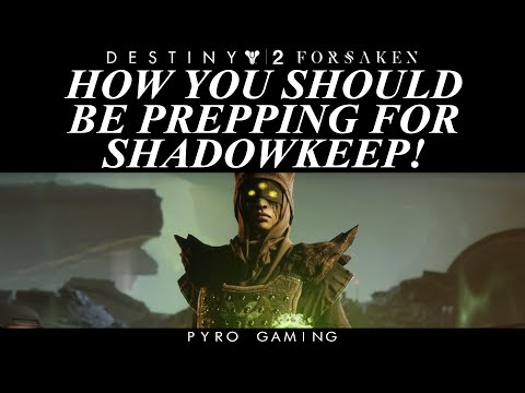 Destiny 2: Shadowkeep Prep Guide! How And Why You Should Prep!