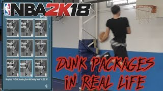 NBA 2K18 DUNK PACKAGES IN REAL LIFE