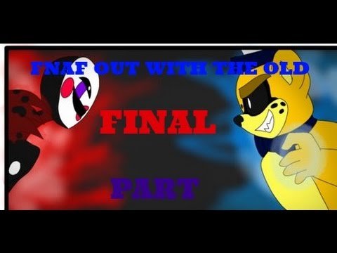 FNAF Out With The Old Group Dub FINAL PART  **OUTDATED**