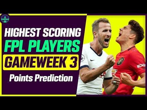 HIGHEST SCORING FPL PLAYERS GW3 | GAMEWEEK 3 POINTS PREDICTION | FANTASY PREMIER LEAGUE TIPS 2019/20