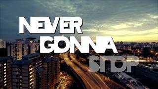 Lex & Adriano - Never Gonna Stop (Official Video Lyrics)