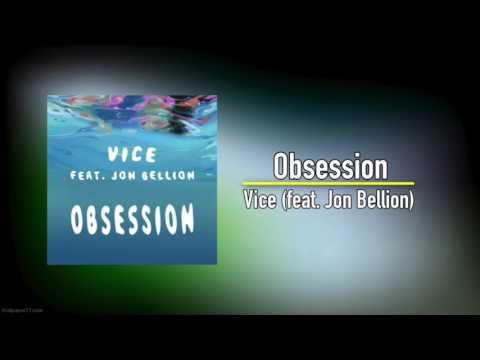 Vice (feat. Jon Bellion) -  Obsession