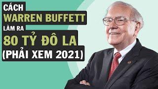 Warren Buffett Làm Ra 80 Tỷ Đô La Như Thế Nào  ? (Phải Xem 2019) | VNINVESTOR