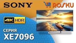 Обзор 4K ТВ от Sony серии XE7096 на примере 65XE7096 (43xe7096, 49xe7096, 55xe7096 xe7005)