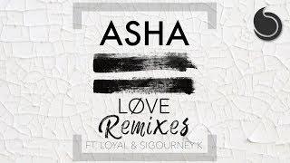 Asha Ft. Loyal & Sigourney K - Løve (NjustN Remix)