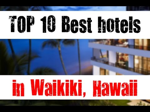 TOP 10 Best hotels in Waikiki, Hawaii, USA - sorted by Stars rating