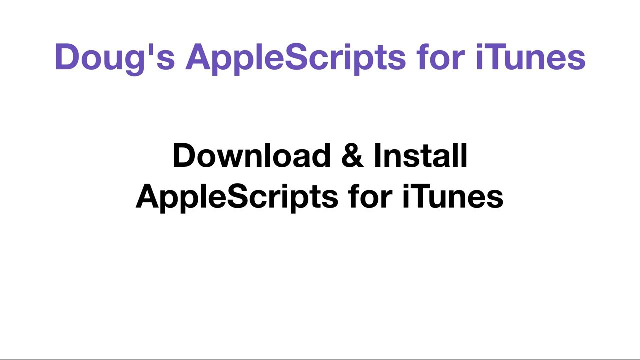 Doug's AppleScripts » Download FAQ for iTunes AppleScripts