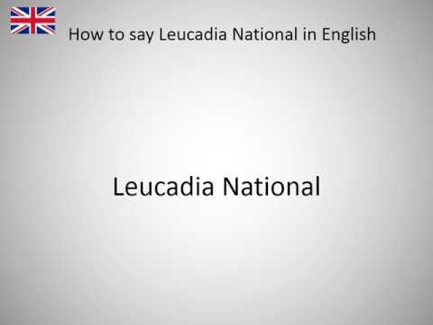 How to say Leucadia National in English?