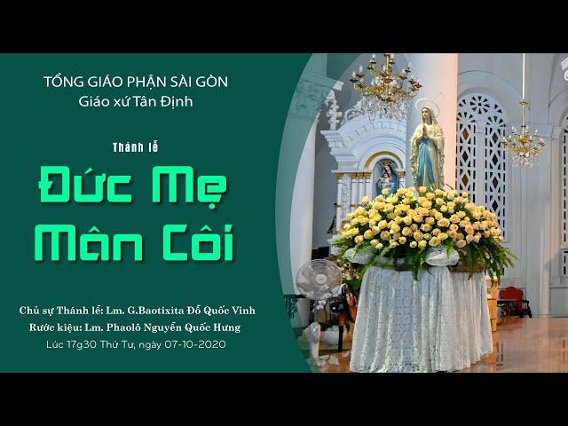 Thánh lễ: Đức Mẹ mân côi - 07/10/2020