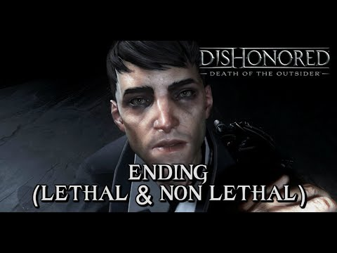 Dishonored: Death Of The Outsider - ENDINGS (Lethal U0026 Non-Lethal Ending)