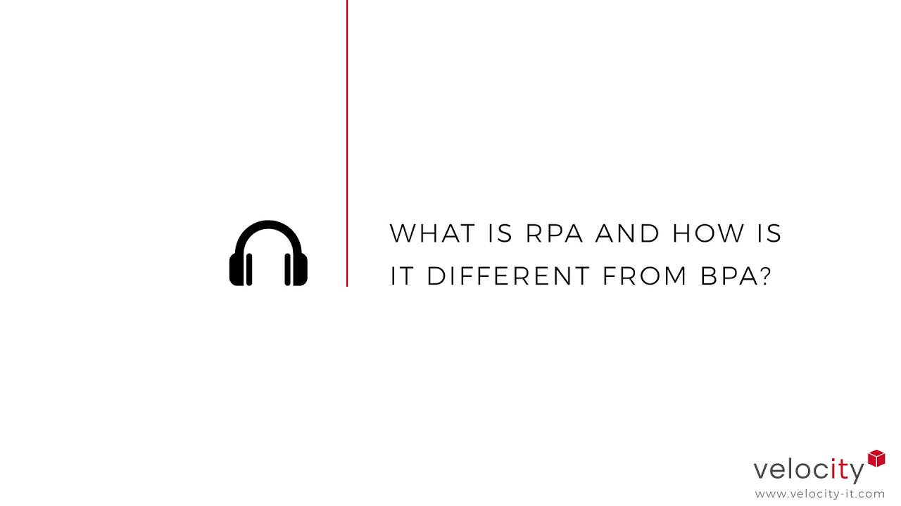 PODCAST | What Is RPA and how is it different from BPA?