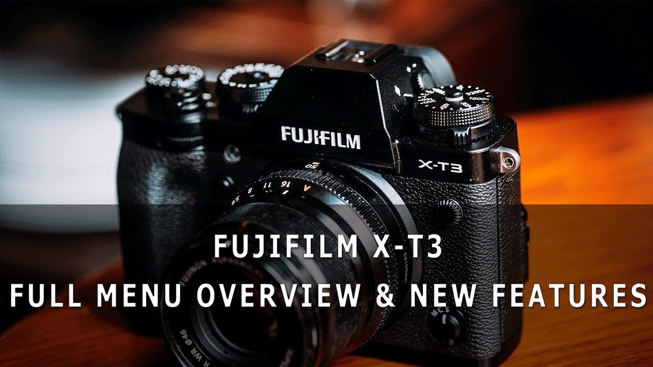 Fujifilm X-T3 Full Menu Overview & EPIC New Features