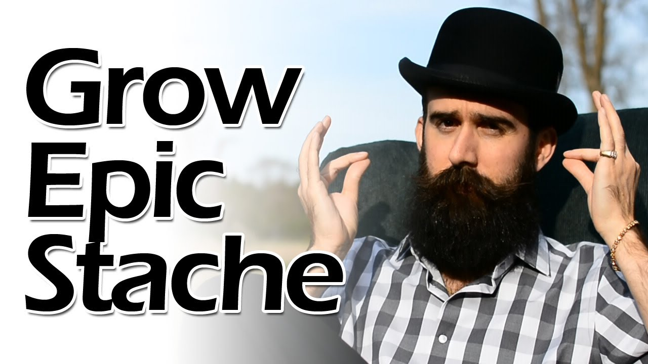 How To Grow An Epic Mustache Youtube