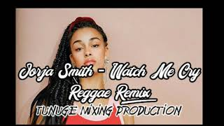 WATCH ME CRY Reggae Remix - Jorja Smith X Tunuge Mixing Production | Lagu Reggaemix Slow 2020