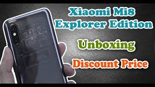 Xiaomi Mi8 Explorer Edition 6.21 Inch  Transparent 4G Smartphone  Unboxing - Review Price