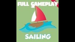 Sailing - Full gameplay - Roblox (REUPLOAD)