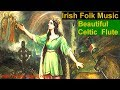 Best Celtic Folk Music, Beautiful Irish Flute Acoustic Guitar Country Folk Song Inisheer!