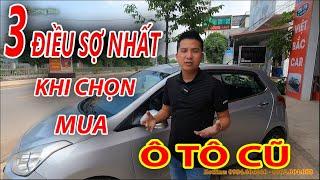 3 ĐIỀU SỢ NHẤT khi chọn mua ô tô cũ | Việt Bắc Car