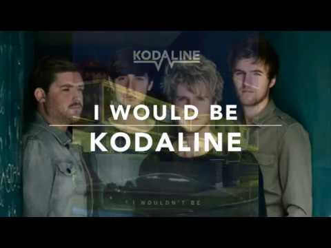 Kodaline - I Wouldn't Be EP