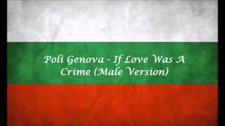 Bulgaria Eurovision 2016 - Poli Genova - If Love Was A Crime (Male Version)