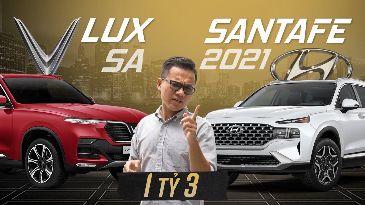 1tỷ3 chọn Vinfast Lux SA 2.0 hay Hyundai Santafe 2021: Khung gầm, cách âm hay options. hài hòa?