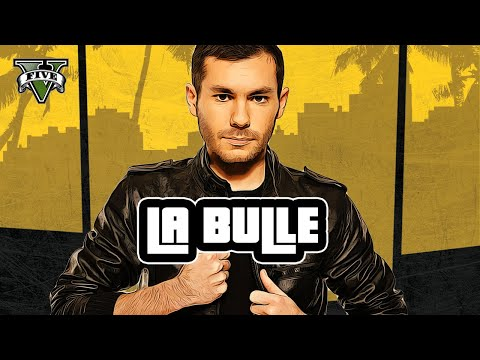 GTA ONLINE - LA BULLE !
