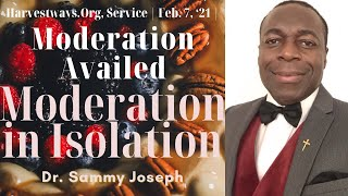 'Moderation Availed' series, Pt. 2 | Moderation in Isolation | Dr. Sammy Joseph