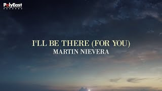 Martin Nievera - I'll Be There (For You) - (Official Lyric)