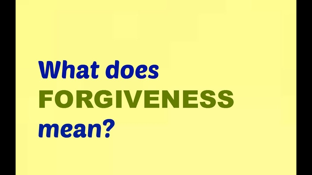 What Does Forgiveness Mean