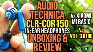 Audio Technica ATH COR150iS In Ear Headphones with Mic UnboXing REViEW Vs CLR100 Vs Xiaomi Mi Basic