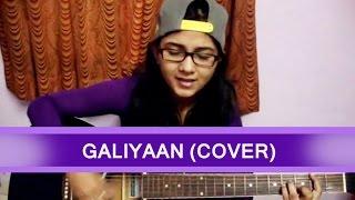 Galiyaan Acoustic cover by Priyanka Parashar