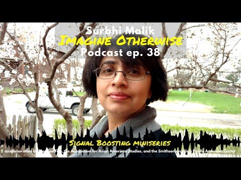 Imagine Otherwise podcast: Ep. 38, Surbhi Malik