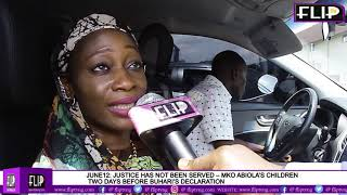 JUNE 12: JUSTICE HAS NOT BEEN SERVED – MKO ABIOLA'S CHILDREN TWO DAYS BEFORE BUHARI'S DECLARATION