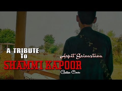 A TRIBUTE TO SHAMMI KAPOOR | GUITAR COVER | WATCH TILL END FOR SURPRISE!!!