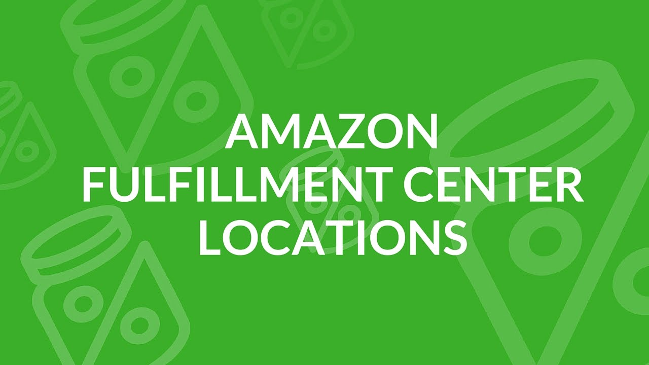 Where are all Amazon Fulfillment Centers?
