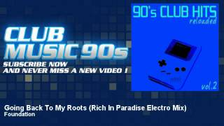 Foundation - Going Back To My Roots - Rich In Paradise Electro Mix - ClubMusic90s