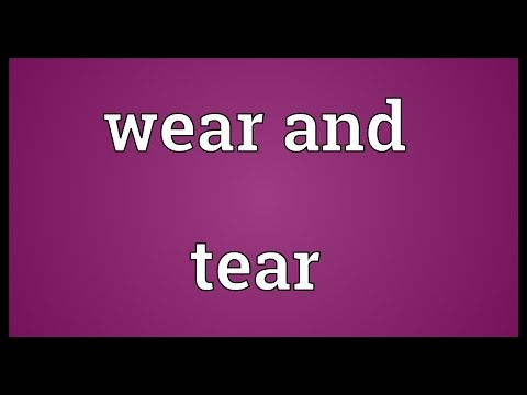 Wear and tear Meaning