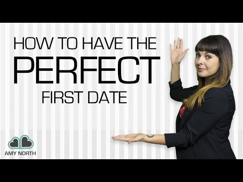 How to Have A Perfect First Date (Make Him Come Back For More!)