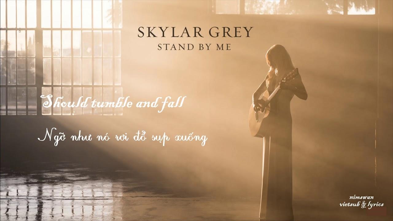 skylar-grey-stand-by-me-vietsub-lyrics